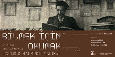 Reading to Know: İbnülemin Mahmut Kemal İnal on the 50th Anniversary of His Death