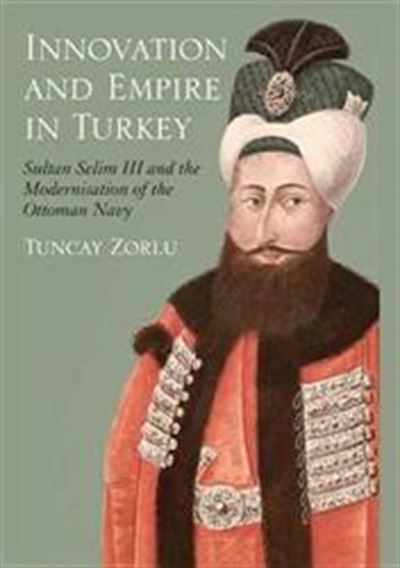 Selim III and the Modernation of the Ottoman Navy